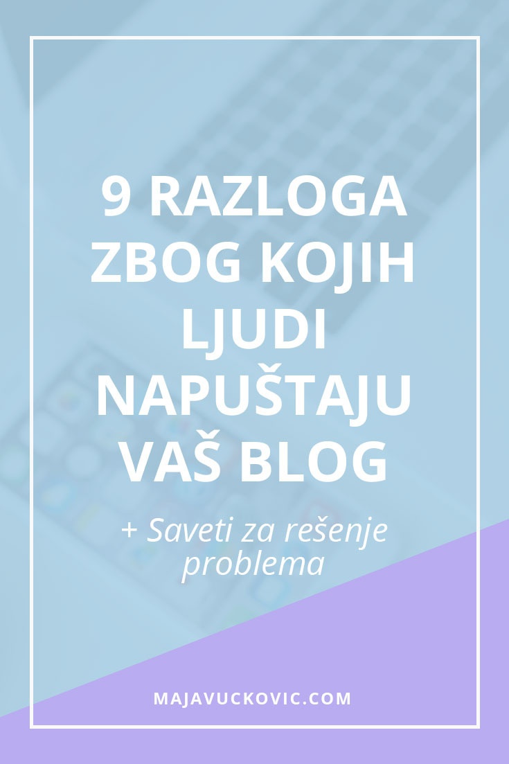 9 razloga zbog kojih ljudi napuštaju vaš blog + Saveti za rešenje problema - Pinterest