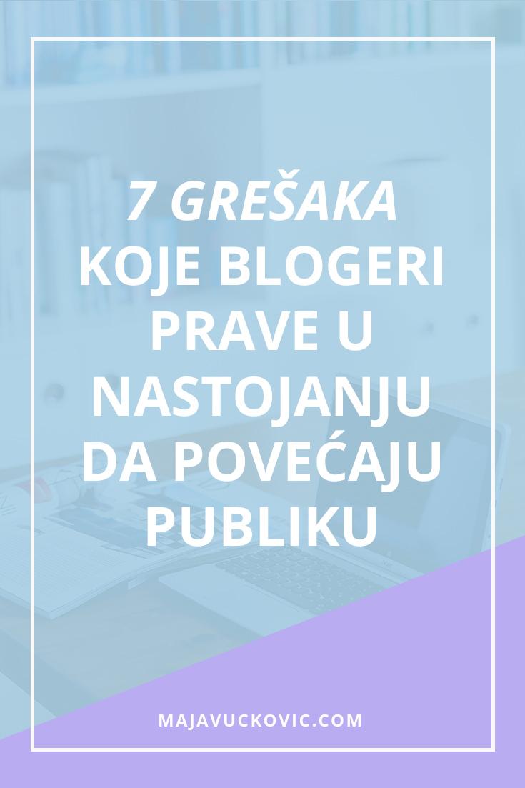 7 grešaka koje blogeri prave u nastojanju da povećaju publiku