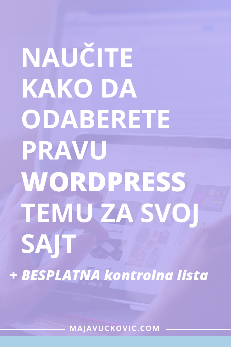Sve što je potrebno da znate prilikom odabira WordPress teme za vaš sajt.