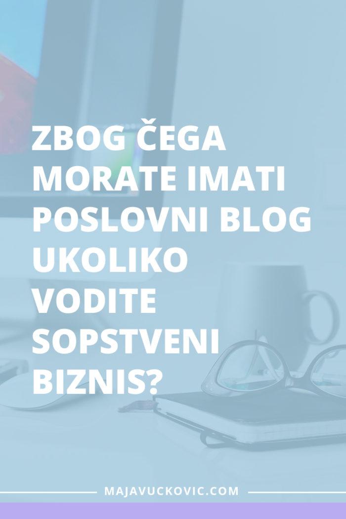 Zbog čega morate imati poslovni blog ukoliko vodite sopstveni biznis?