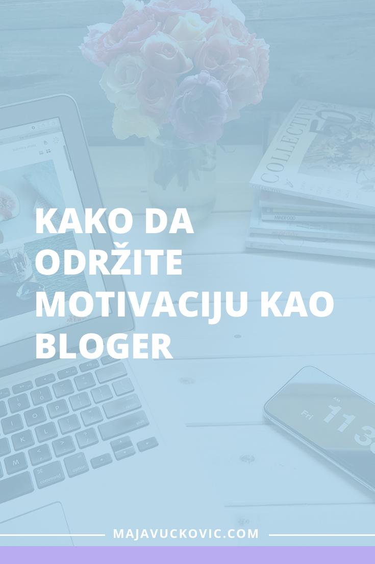 Kako da održite motivaciju kao bloger